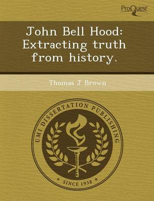 John Bell Hood: Extracting Truth from History (Paperback)