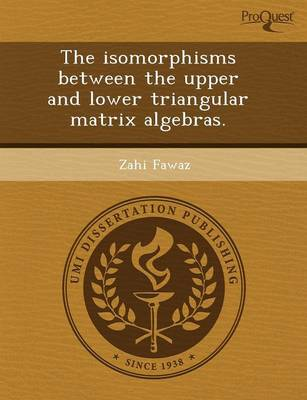 The Isomorphisms Between the Upper and Lower Triangular Matrix Algebras (Paperback)