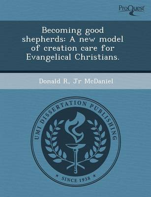 Becoming Good Shepherds: A New Model of Creation Care for Evangelical Christians (Paperback)