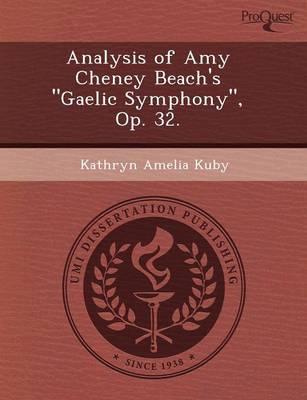 Analysis of Amy Cheney Beach's Gaelic Symphony, Op (Paperback)