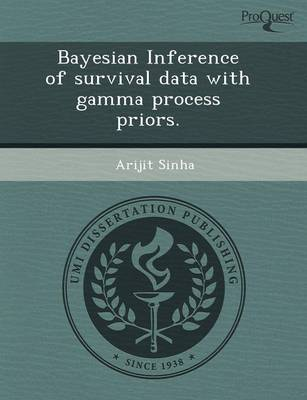 Bayesian Inference of Survival Data with Gamma Process Priors (Paperback)