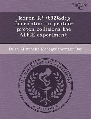 Hadron-K* (892) Correlation in Proton-Proton Collisions the Alice Experiment (Paperback)