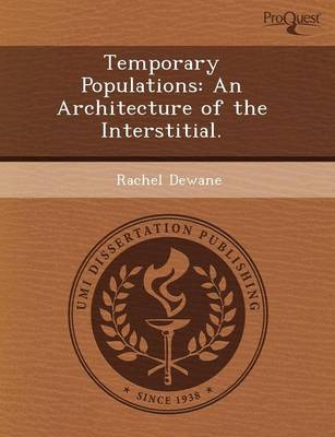 Temporary Populations: An Architecture of the Interstitial (Paperback)