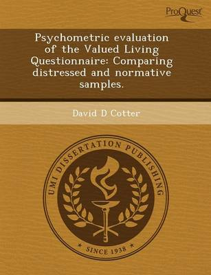 Psychometric Evaluation of the Valued Living Questionnaire: Comparing Distressed and Normative Samples (Paperback)