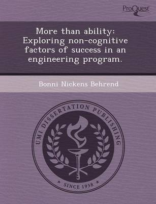 More Than Ability: Exploring Non-Cognitive Factors of Success in an Engineering Program (Paperback)