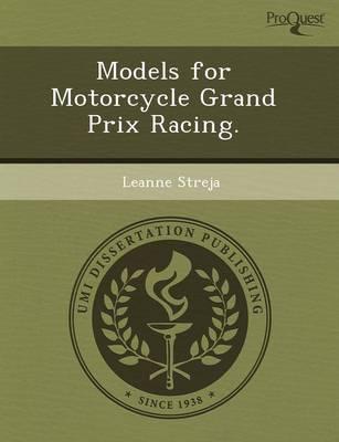 Models for Motorcycle Grand Prix Racing (Paperback)