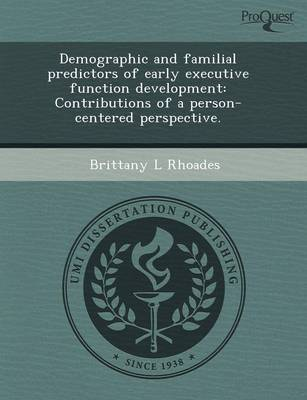 Demographic and Familial Predictors of Early Executive Function Development: Contributions of a Person-Centered Perspective (Paperback)