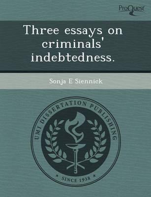 Three Essays on Criminals' Indebtedness (Paperback)