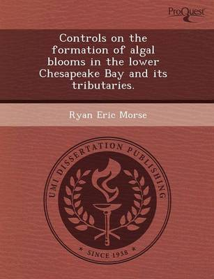 Controls on the Formation of Algal Blooms in the Lower Chesapeake Bay and Its Tributaries (Paperback)
