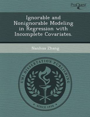 Ignorable and Nonignorable Modeling in Regression with Incomplete Covariates (Paperback)