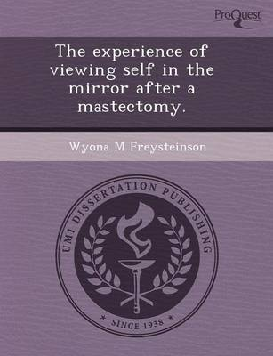 The Experience of Viewing Self in the Mirror After a Mastectomy (Paperback)