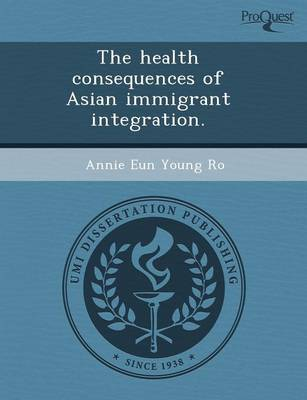 The Health Consequences of Asian Immigrant Integration (Paperback)