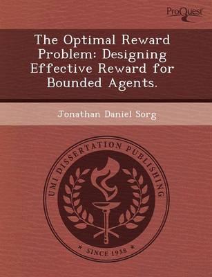The Optimal Reward Problem: Designing Effective Reward for Bounded Agents (Paperback)