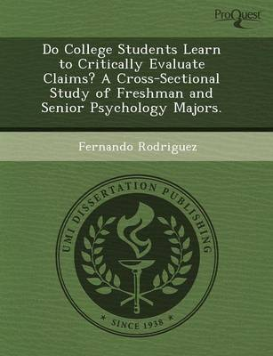 Do College Students Learn to Critically Evaluate Claims? a Cross-Sectional Study of Freshman and Senior Psychology Majors (Paperback)
