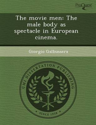 The Movie Men: The Male Body as Spectacle in European Cinema (Paperback)