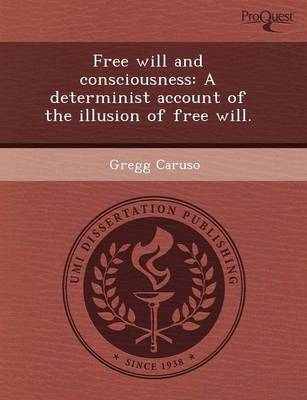 Free Will and Consciousness: A Determinist Account of the Illusion of Free Will (Paperback)