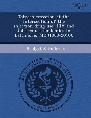 Tobacco Cessation at the Intersection of the Injection Drug Use (Paperback)