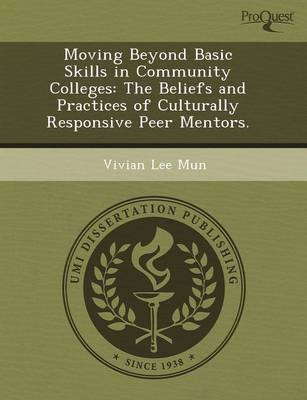 Moving Beyond Basic Skills in Community Colleges: The Beliefs and Practices of Culturally Responsive Peer Mentors (Paperback)
