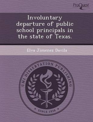 Involuntary Departure of Public School Principals in the State of Texas (Paperback)