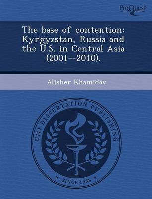 The Base of Contention: Kyrgyzstan (Paperback)