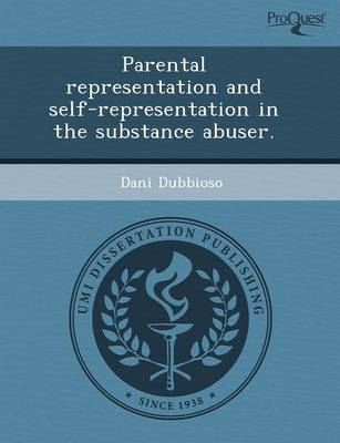 Parental Representation and Self-Representation in the Substance Abuser (Paperback)