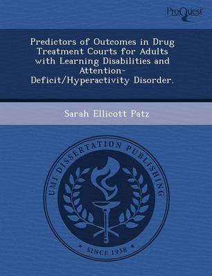 Predictors of Outcomes in Drug Treatment Courts for Adults with Learning Disabilities and Attention-Deficit/Hyperactivity Disorder (Paperback)