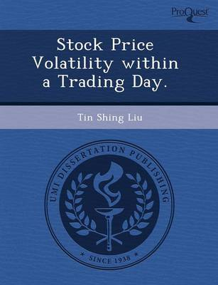 Stock Price Volatility Within a Trading Day (Paperback)