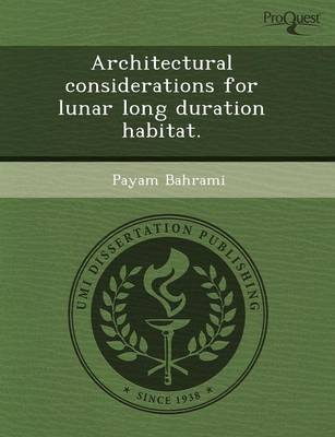 Architectural Considerations for Lunar Long Duration Habitat (Paperback)