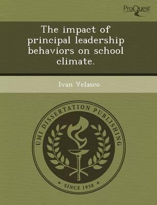 The Impact of Principal Leadership Behaviors on School Climate (Paperback)