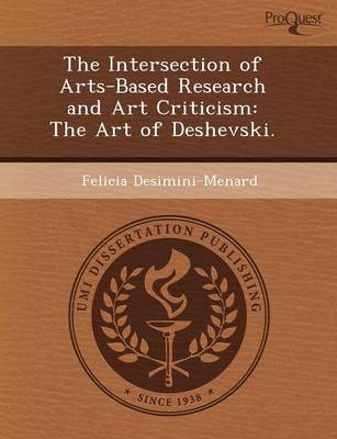 The Intersection of Arts-Based Research and Art Criticism: The Art of Deshevski (Paperback)