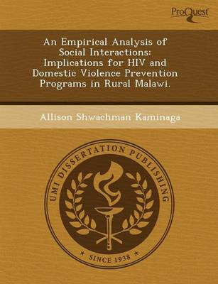 An Empirical Analysis of Social Interactions: Implications for HIV and Domestic Violence Prevention Programs in Rural Malawi (Paperback)