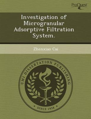 Investigation of Microgranular Adsorptive Filtration System (Paperback)