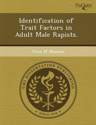 Identification of Trait Factors in Adult Male Rapists (Paperback)