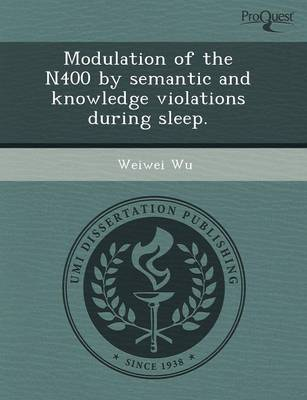 Modulation of the N400 by Semantic and Knowledge Violations During Sleep (Paperback)