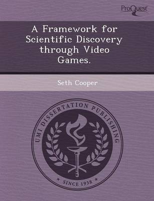 A Framework for Scientific Discovery Through Video Games (Paperback)
