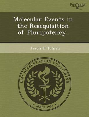 Molecular Events in the Reacquisition of Pluripotency (Paperback)