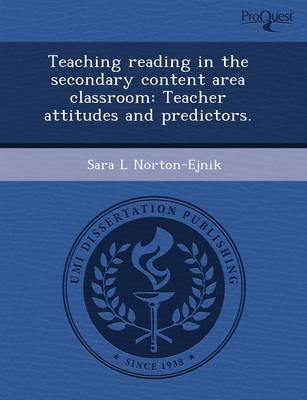 Teaching Reading in the Secondary Content Area Classroom: Teacher Attitudes and Predictors (Paperback)