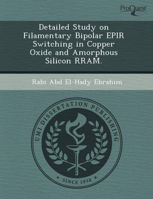 Detailed Study on Filamentary Bipolar Epir Switching in Copper Oxide and Amorphous Silicon Rram (Paperback)