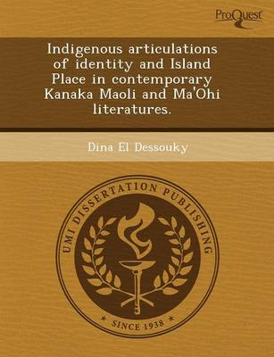 Indigenous Articulations of Identity and Island Place in Contemporary Kanaka Maoli and Ma'ohi Literatures (Paperback)