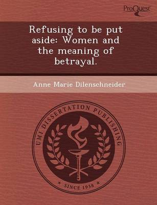 Refusing to Be Put Aside: Women and the Meaning of Betrayal (Paperback)