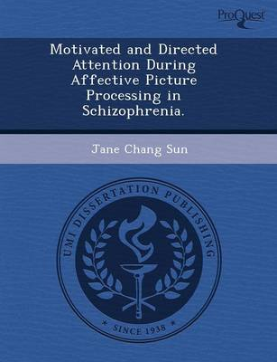 Motivated and Directed Attention During Affective Picture Processing in Schizophrenia (Paperback)