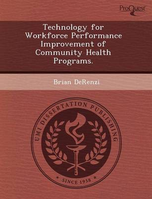 Technology for Workforce Performance Improvement of Community Health Programs (Paperback)
