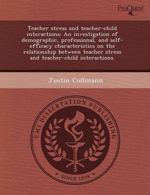 Teacher Stress and Teacher-Child Interactions: An Investigation of Demographic (Paperback)