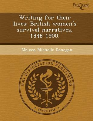 Writing for Their Lives: British Women's Survival Narratives (Paperback)