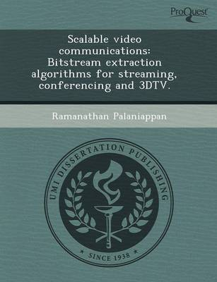 Scalable Video Communications: Bitstream Extraction Algorithms for Streaming (Paperback)