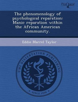 The Phenomenology of Psychological Reparation: Manic Reparation Within the African American Community (Paperback)