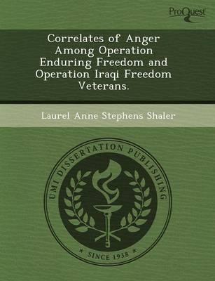 Correlates of Anger Among Operation Enduring Freedom and Operation Iraqi Freedom Veterans (Paperback)