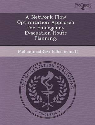 A Network Flow Optimization Approach for Emergency Evacuation Route Planning (Paperback)