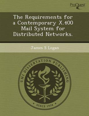 The Requirements for a Contemporary X.400 Mail System for Distributed Networks (Paperback)