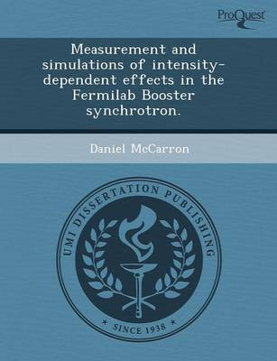 Measurement and Simulations of Intensity-Dependent Effects in the Fermilab Booster Synchrotron (Paperback)